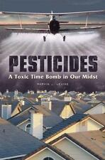 Pesticides: A Toxic Time Bomb in Our Midst-ExLibrary