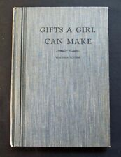 Gifts A Girl Can Make ~ Virginia Scobee ~ Lulu W Gillum ~ 1940 ~ Illustrated HC