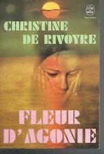 Fleur d'agonie.Christine De RIVOYRE.Livre de poche SF23B