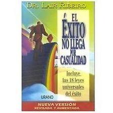 El Exito no llega por Casualidad (Spanish Edition), Lair Ribeiro, Ribeiro Lair,