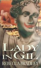 REBECCA BRADLEY LADY IN GIL HARDCOVER MAR 1996 UK IMPORT 1ST EDITION ULTRA-RARE