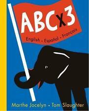 ABC X 3: English - Espanol - Francais by Marthe Jocelyn c2005, NEW Hardcover