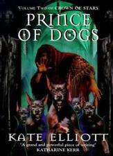 Prince of Dogs (Crown of Stars, Book 2),Kate Elliott