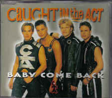 Caught In the Act-Baby Come Back cd maxi single eurodance holland