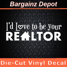 Vinyl Decal.. I'D LOVE TO BE YOUR REALTOR.. Real Estate Agent Car Laptop Sticker
