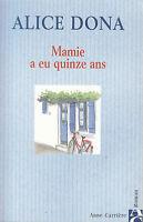 Livre mamie à eu quinze ans  Alice Dona book