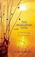 Bhagavad Gita : A Walkthrough for Westerners, Paperback by Hawley, Jack, Bran...