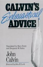 (New) Calvin's Ecclesiastical Advice by John Calvin