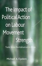 The Impact of Political Action on Labour Movement Strength : Trade Union...