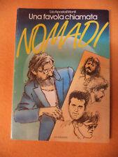 book libro UNA FAVOLA CHIAMATA NOMADI Lia Apostoli Monti 1988 GT no cd lp (LM3)