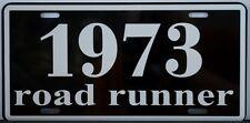 1973 73 ROAD RUNNER LICENSE PLATE 340 383 400 440 SIX PACK 4 SPEED AIR GRABBER