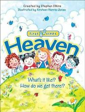 NEW - Heaven: What's It Like? How Do We Get There? (First Steps)