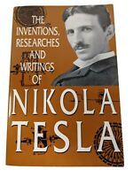 INVENTIONS, RESEARCHES AND WRITINGS OF NIKOLA TESLA By Thomas Commerford VG