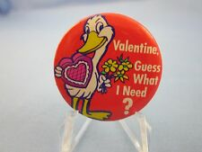 "VINTAGE VALENTINES DAY PINBACK - ""VALENTINE GUESS WHAT I NEED ?"" - LOVE BUTTON"