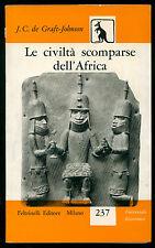 GRAFT-JOHNSON J.C. LE CIVILTA' SCOMPARSE DELL'AFRICA FELTRINELLI 1957 UE 237