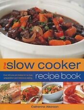 The Slow Cooker Recipe Book: Over 220 One-Pot Dishes for No-Fuss Preparation and