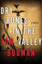 Dry Bones in the Valley: A Novel, Bouman, Tom