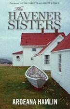 The Havener Sisters by Ardeana Hamlin (2015, Paperback)