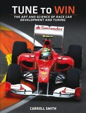 Tune to Win: The art and science of race car development and tuning by Smith, C