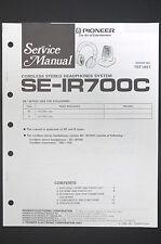 Pioneer se-ir700c ORIGINALE MANUALE DI SERVIZIO/ISTRUZIONI/SCHEMA ELETTRICO! O13