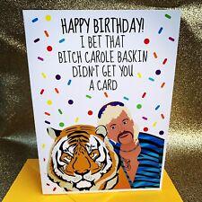 Funny rude TIGER KING Joe Exotic That B!tch Carole Baskin BIRTHDAY card A5