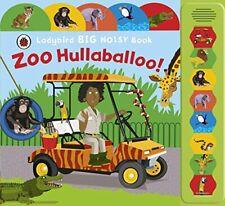 Zoo Hullaballoo! A Ladybird Big Noisy Book by Crupi, Jaclyn Book The Fast Free