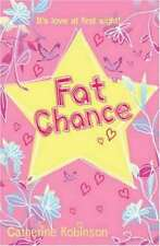 Fat Chance, New, Catherine Robinson Book
