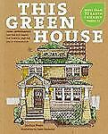 This Green House: Home Improvements for the Eco-Smart, the Thrifty, and the Do-I