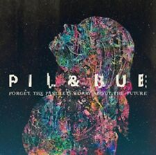 Pil & Bue - Forget The Past, Let's Worry About The Future NEW CD