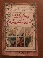 Wishing for Tomorrow : The Sequel to a Little Princess by Hilary McKay Hardcover