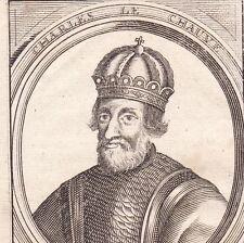 Portrait XVIIe Charles Le Chauve Francfort-sur-le-Main Roi d'Aquitaine Richilde