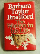 Barbara Taylor  Bradford : The Women in his Life. Guild Publishing ( hdbk 1990 )