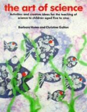 The Art of Science: Activities and Creative Ideas for the Teaching of Science to