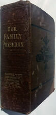 Antique 1887 Medical Book Our Family Physician A Plain, Practical & Reliable Gui