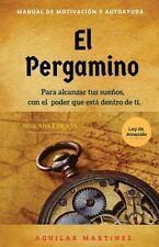 Libros de Autoayuda - Self Help Bks.: El Pergamino : Manual de Motivación y...