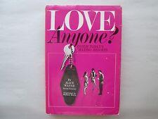 LOVE ANYONE? Inside Today's Mating Resorts BY ALICE WAYNE 1968 HCDJ 1st Edition