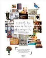 Perfectly Kept House is the Sign of A Misspent Life: How to live creatively with