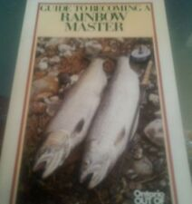 Guide to Becoming a Rainbow Master Paperback – 1985 Fishing Trout