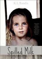 Spilled Milk: Based on a True Story (Paperback or Softback)