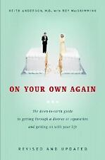 On Your Own Again: The Down-to-Earth Guide to Getting Through a Divorce or Separ