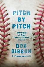 Pitch by Pitch : An Inside View of One Legendary Game by Bob Gibson and...