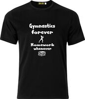 GYMNASTICS FOREVER HOMEWORK WHEN EVER FUNNY HUMOUR COTTON  CHILDS T SHIRT