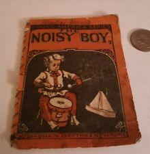 Antique YOUNG AMERICAN SERIES The NOISY BOY BOOK Circa 1860S MCLOUGHLIN BROTHERS