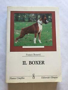 IL BOXER/ FRANCO BONETTI - Ed. E/O NUOVA CINOFILIA EDITORIALE OLIMPIA 1990