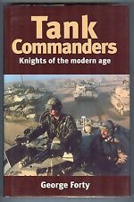 Tank Commanders: Knights of the Modern Age - George Forty -  Caxton Hardcover DJ