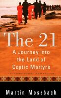 21 A Journey into the Land of Coptic Martyrs by Martin Mosebach 9780874868395