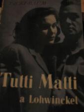 VICKI BAUM - TUTTI MATTI A LOHWINCKEL 1954 PRIMA EDIZIONE