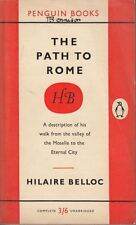 The Path To Rome : Hilaire Belloc.