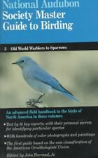 The Audubon Society Master Guide to Birding, Vol. 3: Old-World Warblers-Sparrow