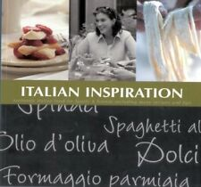 New, Italian Inspiration: Authentic Italian Food for Family and Friends Includin